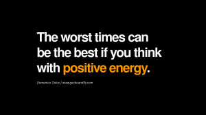 ... can be the best if you think with positive energy. – Domenico Dolce