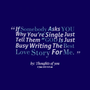 Quotes Picture: if somebody asks you why you're single just tell ...