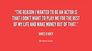 quote-James-Darcy-the-reason-i-wanted-to-be-an-10383.png