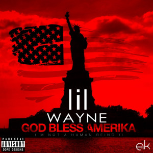 Lil Wayne - God Bless Amerika cover art.