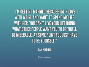 quote-Dan-Marino-im-getting-married-because-im-in-love-201398_1.png