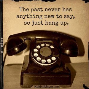 Or better yet don't answer the phone