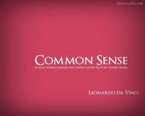 Common sense is that which judges the thing quote