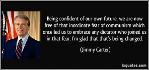 Being confident of our own future, we are now free of that inordinate ...