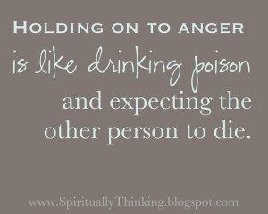 Let go of anger - it is poison. #quotes