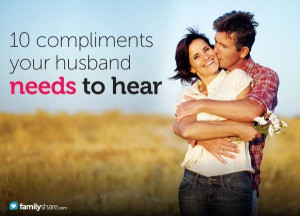 10 compliments your husband needs to hear (I use these all the time! I ...