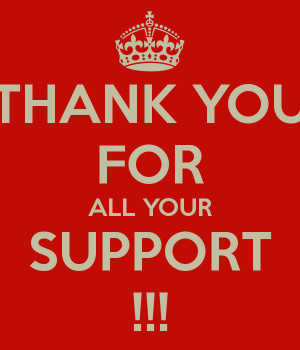 Thank You For All Your Support Thank you for all your support
