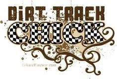 Dirt Track Racing Quotes | DiRT TRACK CHiCK. Pictures, Images and ...
