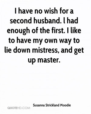 ... like to have my own way to lie down mistress, and get up master