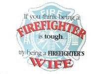 firefighter wife quotes - for Summer!
