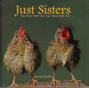 Just Sisters - You Mess with her, You mess with ME! No matter what ...