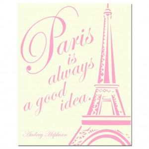 Paris Is Always A Good Idea - 8 x 10 Audrey Hepburn Quote Print with ...
