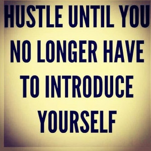 hustle-quotesliving-fit-hustle-until-you-no-longer-have-to-introduce ...