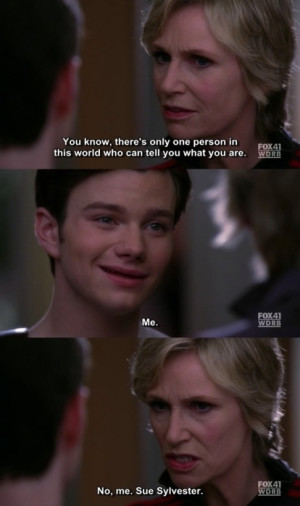 boy, funny, girl, glee, kurt, quote, sue, sue slyvester