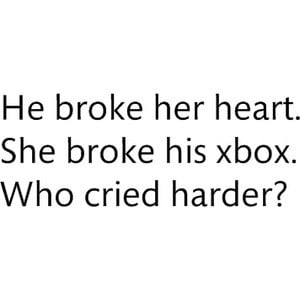Don't mess with a broken hearted girl. She will destroy what'll make ...