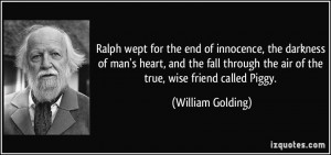 Ralph wept for the end of innocence, the darkness of man's heart, and ...