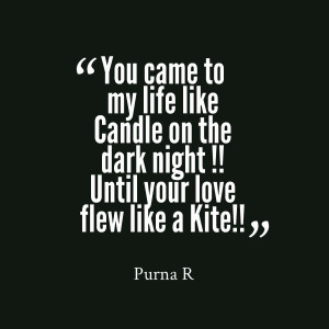 Quotes Picture: you came to my life like candle on the dark night ...