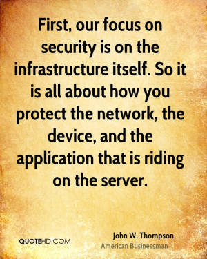 First, our focus on security is on the infrastructure itself. So it is ...