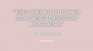 quote-Helle-Thorning-Schmidt-without-growth-we-cant-pay-down-our-32458 ...