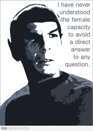 Spock Quote :) In comparison to the New Star Trek Spock's response to ...