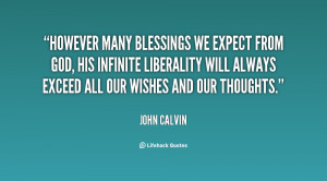 However many blessings we expect from God, His infinite liberality ...