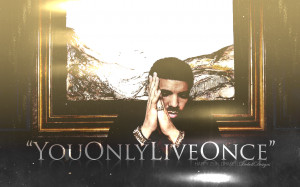 incoming drake quotes about life drake yolo quote quotes on life sorry ...