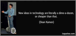 New ideas in technology are literally a dime-a-dozen, or cheaper than ...