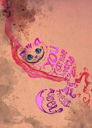 The Cheshire Cat Favorite Cheshire Cat Quote?