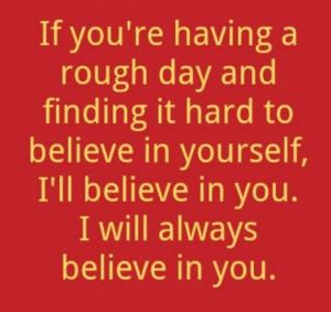 believe in you.