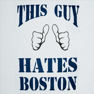 THIS GUY HATES BOSTON T-Shirt for Yankees Fans