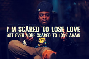 Rapper, wale, quotes, sayings, lose love, sad quote