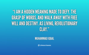 quote i am a hidden meaning made to defy the grasp of words and walk