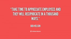 Take time to appreciate employees and they will reciprocate in a ...