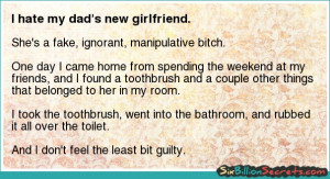 Friends - I hate my dad's new girlfriend.