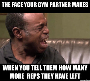 The Face Your Gym Partner Makes