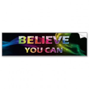 Word Quote~Believe You Can~Motivational Bumper Car Bumper Sticker