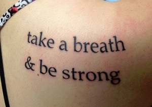 Quotes About Being Strong Tattoos Everyone knows being strong is
