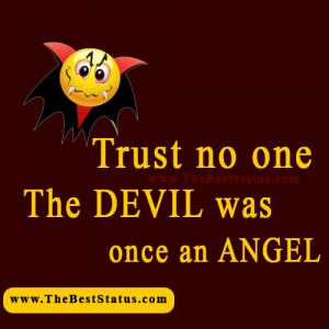 trust no one the devil was once an angel