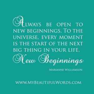 New Beginning Love Quotes Be open to new beginnings.