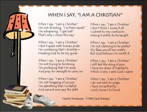 Christianity When I say I am a Christian