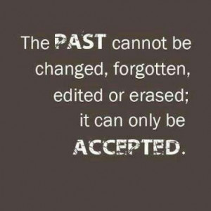 The past. Let it go or move on, holding onto something that caused ...