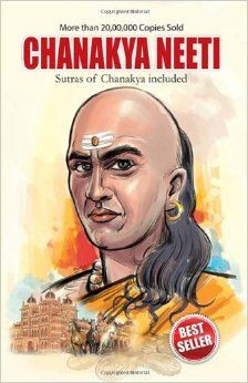The basic purpose of Chanakya-Niti is to impart knowledge on every ...