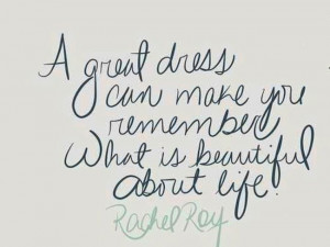 great dress. rachel roy quotes