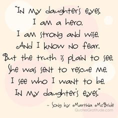 Daughters Quotes, My Daughters, Martina Mcbride, Menu, Strong Mothers ...