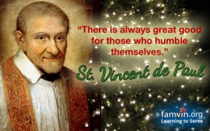 Quote from St. Vincent de Paul. More quotes at http://vinformation ...