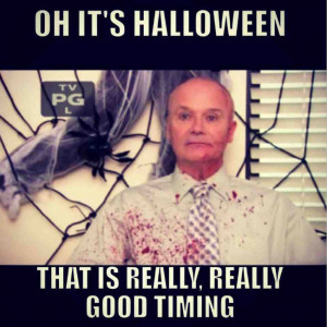 Oh it's halloween that is really, really good timing.