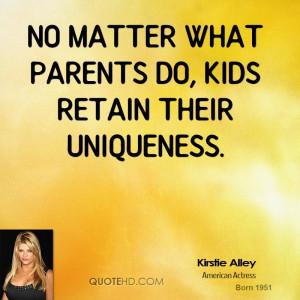 No matter what parents do, kids retain their uniqueness.
