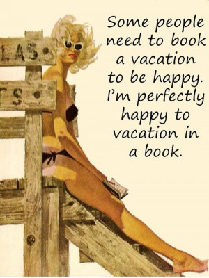 Some people need to book a vacation to be ... | ELA Quotes and Posters