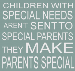 Children with special needs aren't sent to special parents