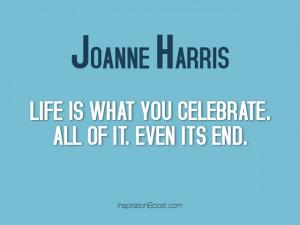 celebration of life quotes joanne harris
